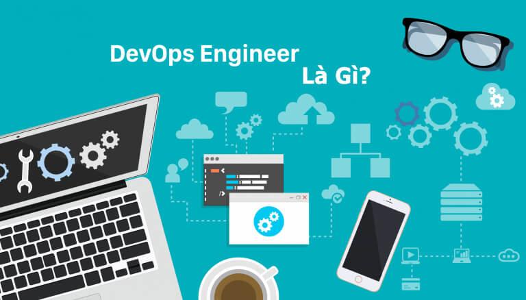 Tìm hiểu về DevOps Engineer